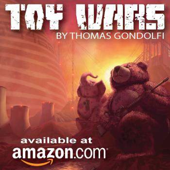 Thomas Gondolfi's Toy Wars - Available now at Amazon